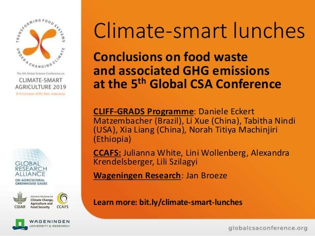 Climate-smart lunches Conclusions on food waste and associated GHG emissions at the 5th Global CSA Conference CLIFF-GRADS ...
