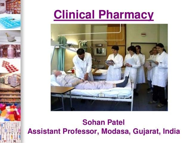 Clinical Pharmacy Sohan Patel Assistant Professor, Modasa, Gujarat, India