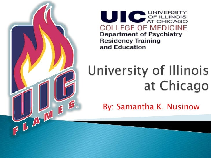 University of Illinois at Chicago<br />By: Samantha K. Nusinow <br />