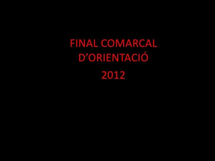 FINAL COMARCAL     D'ORIENTACIÓÁlbum de fotografías         2012