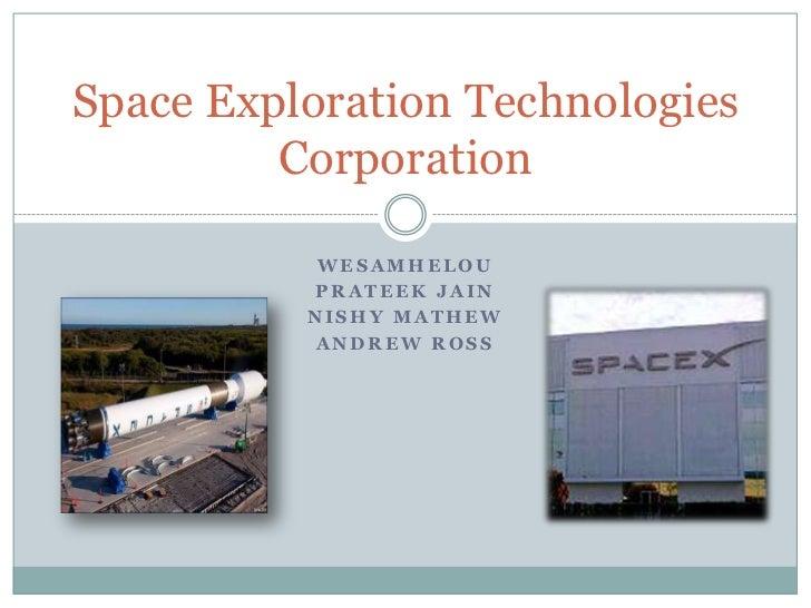 Space Exploration Technologies         Corporation           WESAMHELOU          PRATEEK JAIN          NISHY MATHEW       ...