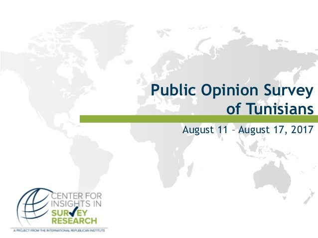 Public Opinion Survey of Tunisians August 11 – August 17, 2017