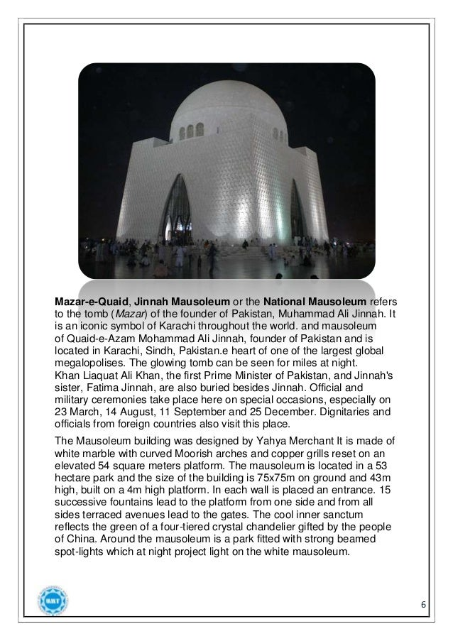 essay on mazare quaid Mazar-e-quaid is the largest mausoleum in pakistan it has total area of 61 acre (3100 m²) which makes it the largest mausoleum in pakistan.
