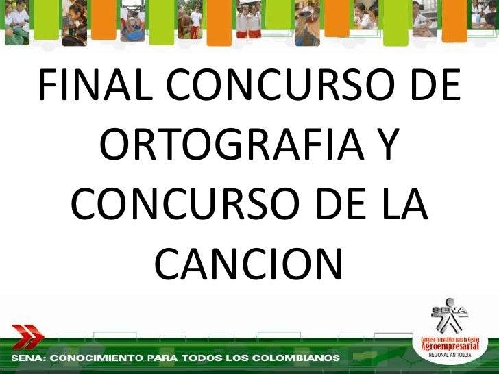 FINAL CONCURSO DE    ORTOGRAFIA Y   CONCURSO DE LA      CANCION