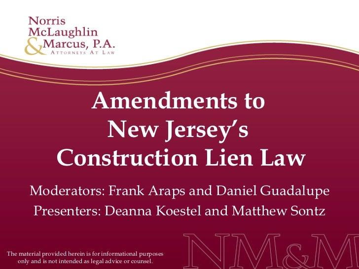 Amendments to  New Jersey's  Construction Lien Law Moderators: Frank Araps and Daniel Guadalupe Presenters: Deanna Koestel...