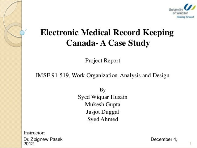 Electronic Medical Record Keeping               Canada- A Case Study                        Project Report      IMSE 91-51...
