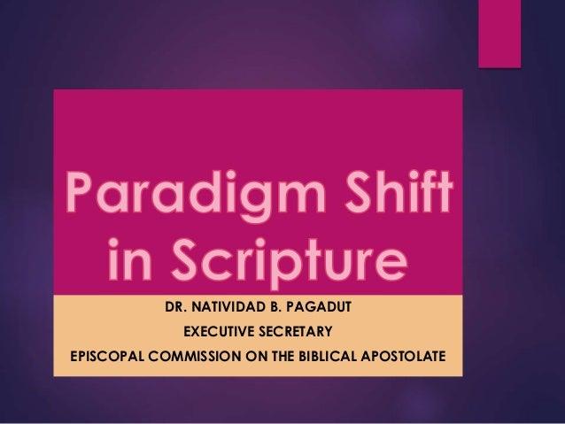 DR. NATIVIDAD B. PAGADUT EXECUTIVE SECRETARY EPISCOPAL COMMISSION ON THE BIBLICAL APOSTOLATE