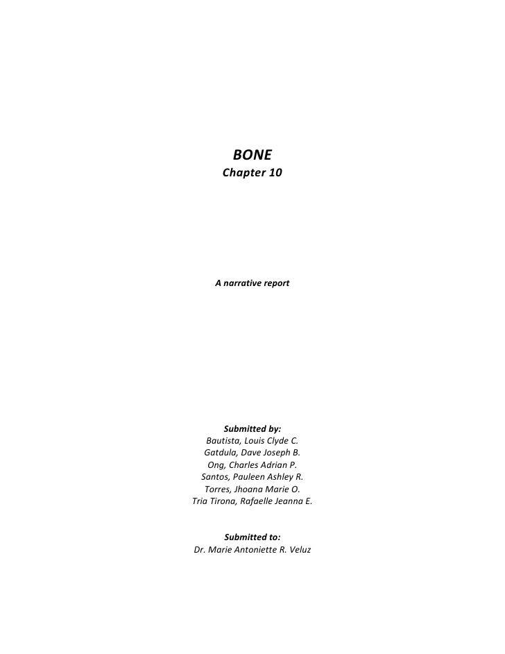BONE       Chapter 10     A narrative report         Submitted by:    Bautista, Louis Clyde C.    Gatdula, Dave Joseph B. ...