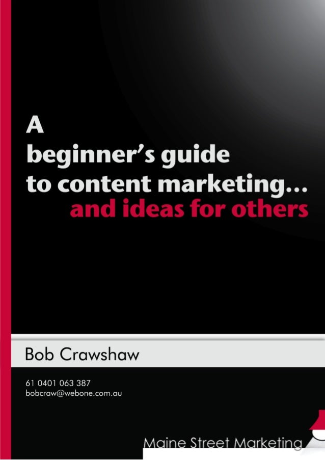 "A beginner's guide to content marketing1 | P a g e""The goal is not to be good atcontent. The goal is to use contentto be g..."
