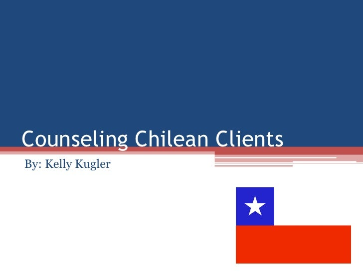 Counseling Chilean ClientsBy: Kelly Kugler