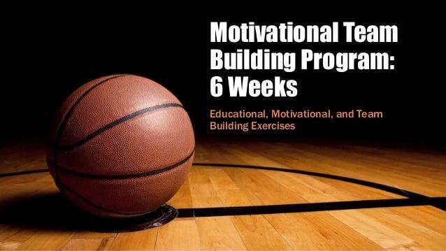Motivational Team Building Program: 6 Weeks Educational, Motivational, and Team Building Exercises