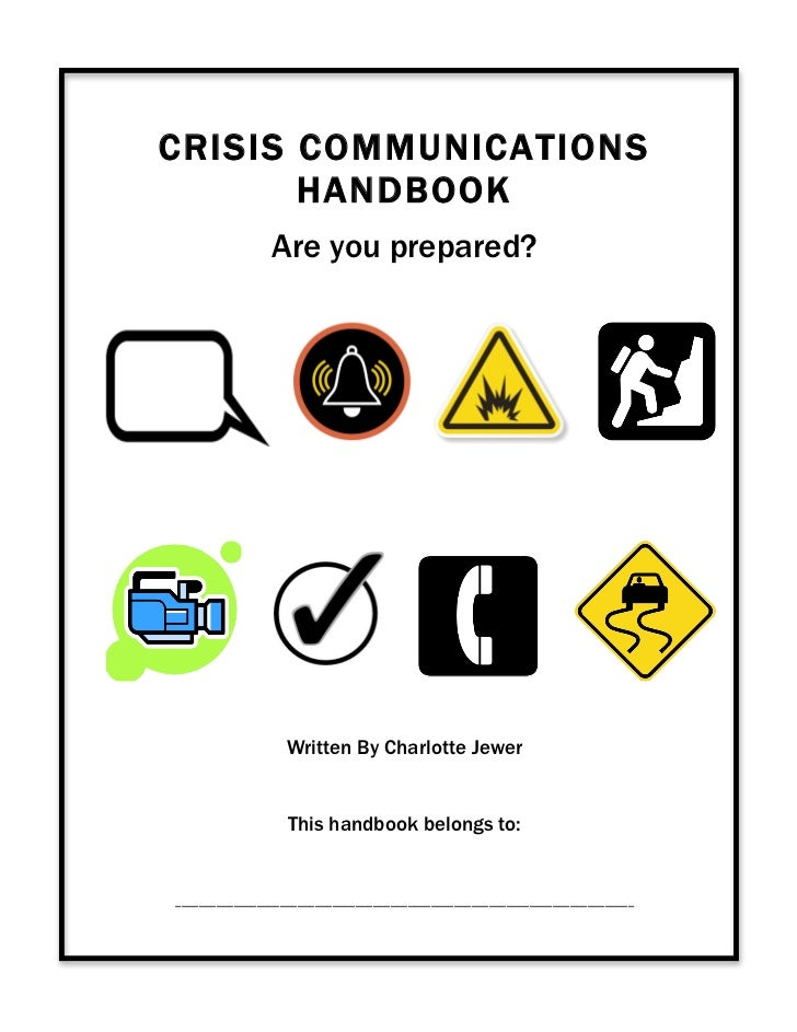 CRISIS COMMUNICATIONS       HANDBOOK                 Are you prepared?                                                  ...