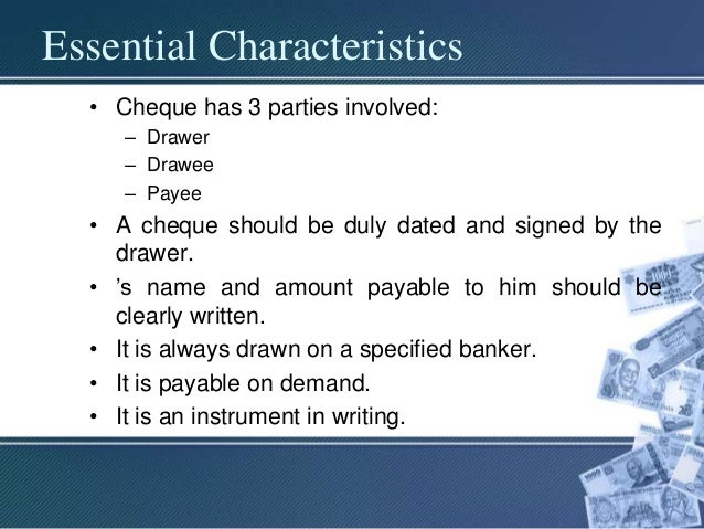 charateristic of cheque Image based cheque clearing system or cheque truncation system (cts) is a project undertaken by central banks of many countries such as  charateristic of cheque.