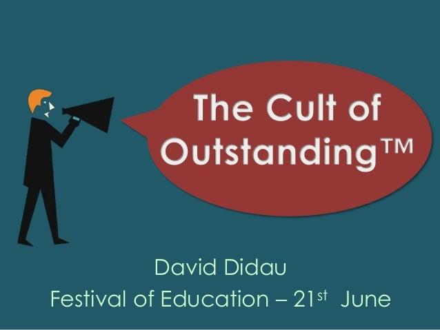 David Didau Festival of Education – 21st June
