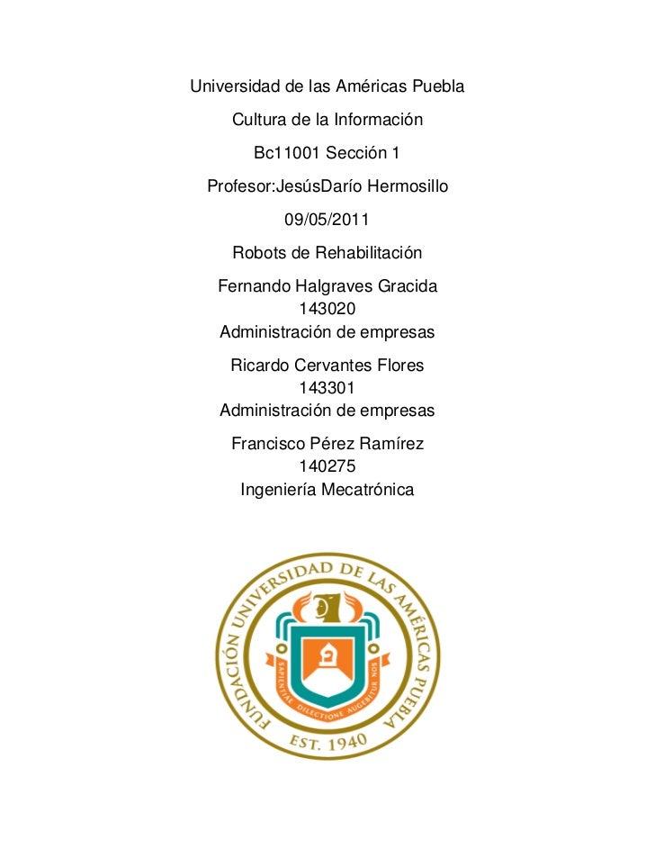 Universidad de las Américas Puebla<br />Cultura de la Información <br />Bc11001 Sección 1<br />Profesor: Jesús Darío Hermo...