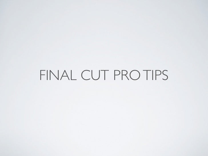 FINAL CUT PRO TIPS