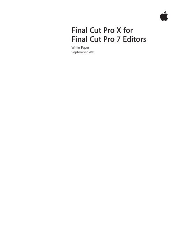 Final Cut Pro X forFinal Cut Pro 7 EditorsWhite PaperSeptember 2011
