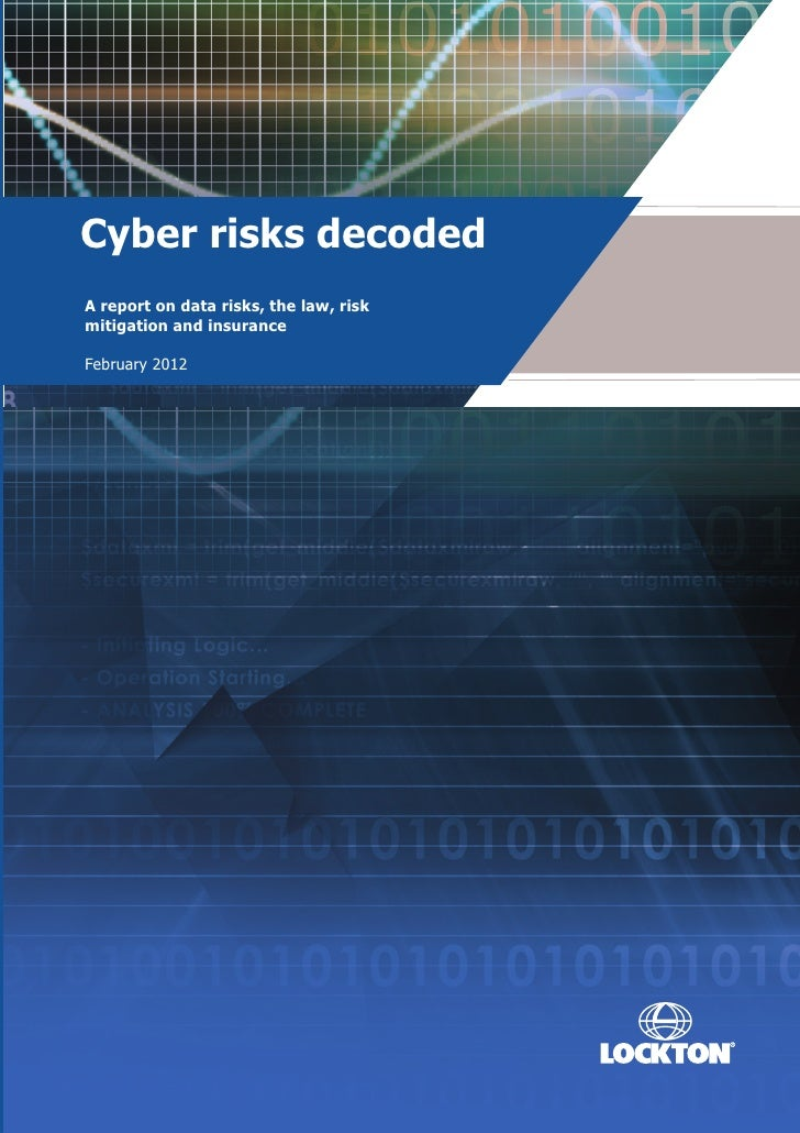 Cyber risks decodedA report on data risks, the law, riskmitigation and insuranceFebruary 2012