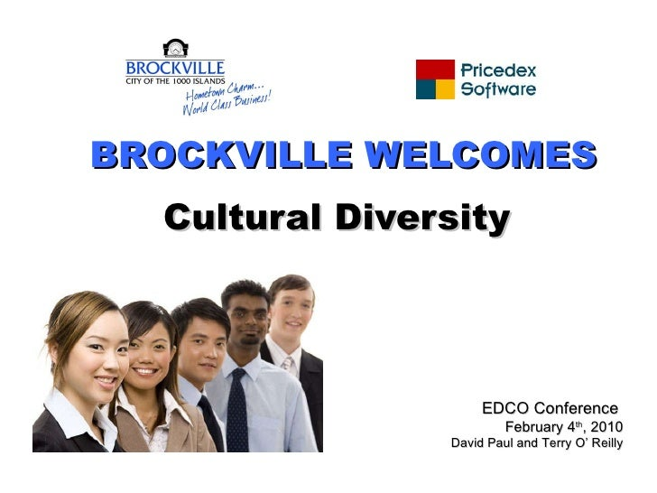 BROCKVILLE WELCOMES Cultural Diversity EDCO Conference  February 4 th , 2010 David Paul and Terry O' Reilly