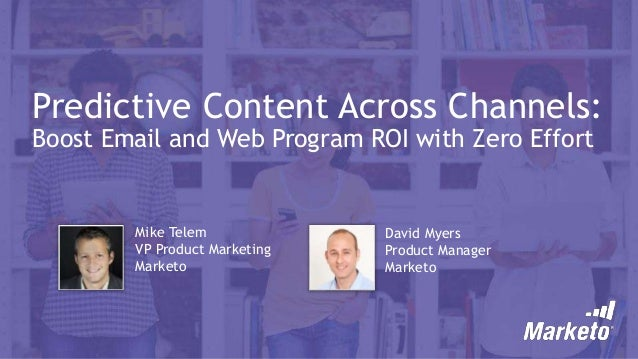 Predictive Content Across Channels: Boost Email and Web Program ROI with Zero Effort