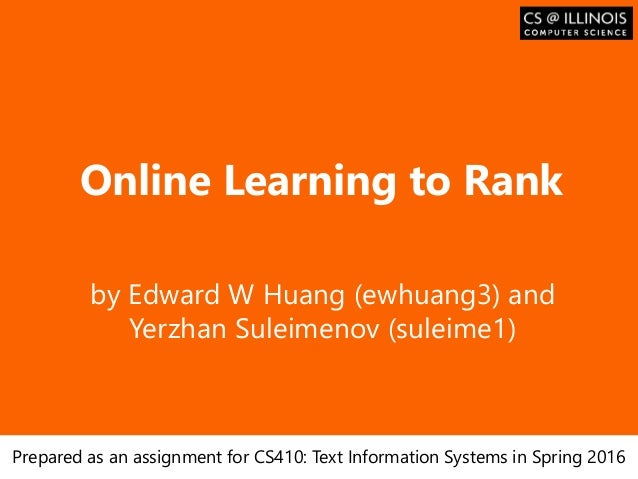 Образец заголовка Online Learning to Rank by Edward W Huang (ewhuang3) and Yerzhan Suleimenov (suleime1) Prepared as an as...