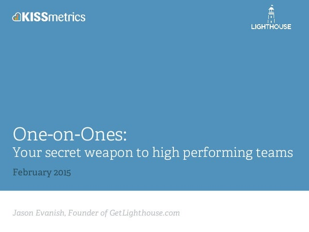 Jason Evanish, Founder of GetLighthouse.com One-on-Ones: Your secret weapon to high performing teams February 2015