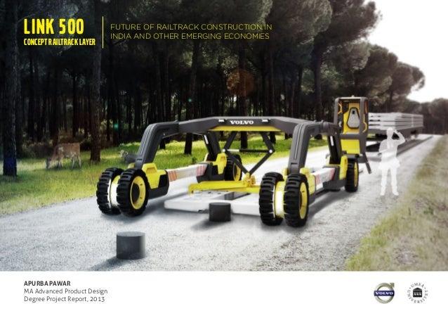 LINK 500 CONCEPT RAILTRACK LAYER  APURBA PAWAR MA Advanced Product Design Degree Project Report, 2013  FUTURE OF RAILTRACK...
