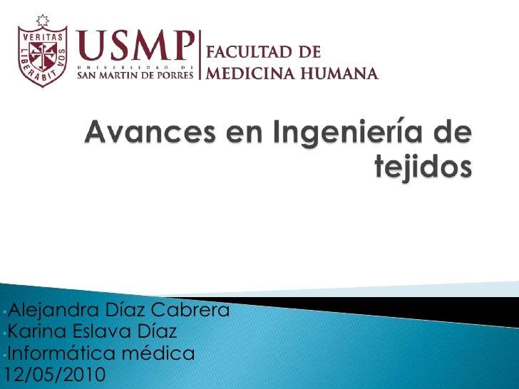 •Alejandra  Díaz Cabrera •Karina Eslava Díaz •Informática médica 12/05/2010