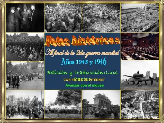 Edición y traducción:Luis           Castro      CON FOTOS DE INTERNET       Avanzar con el mouse