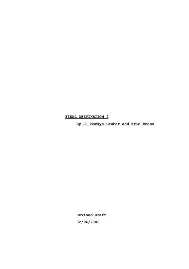 FINAL DESTINATION 2 By J. Mackye Gruber and Eric Bress Revised Draft 02/04/2002