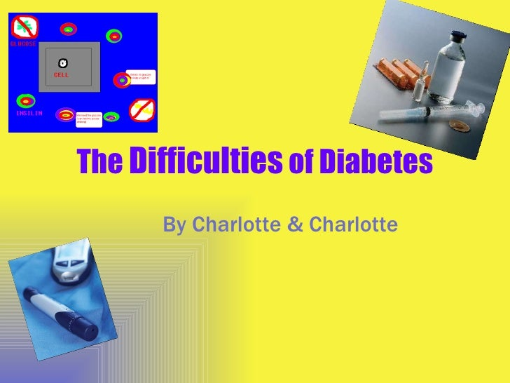 The  Difficulties  of Diabetes By Charlotte & Charlotte