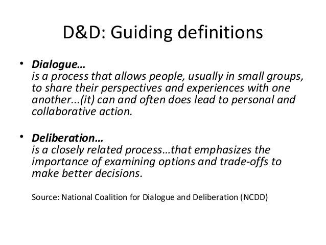 an analysis of the process of deliberation Decision making: an analytic deliberative process risk-informed decision making requires two distinct but linked processes: analysis and deliberation.