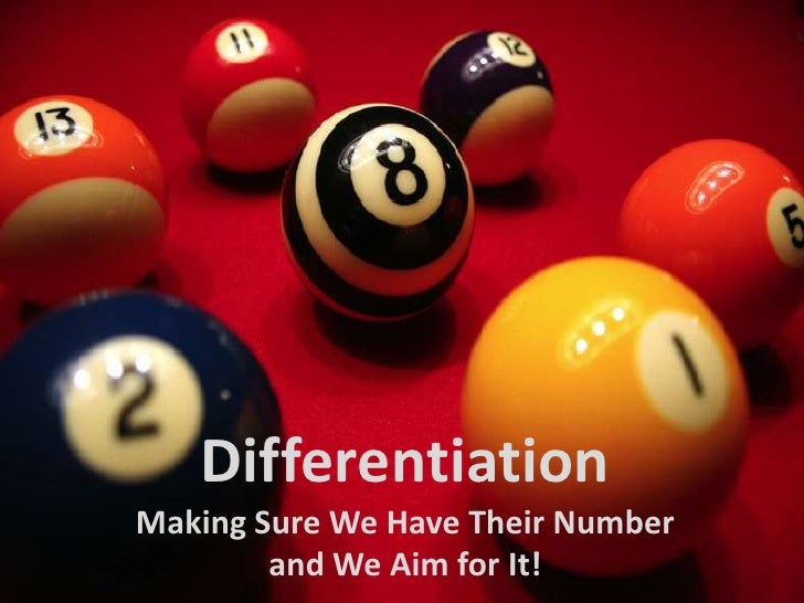 Differentiation<br />Making Sure We Have Their Number and We Aim for It!<br />