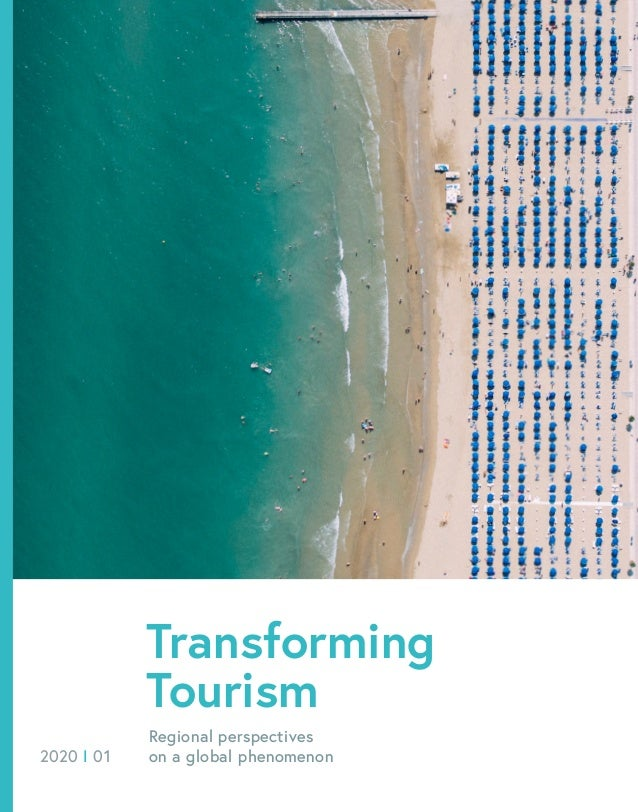 Transforming Tourism Regional perspectives on a global phenomenon2020 I 01