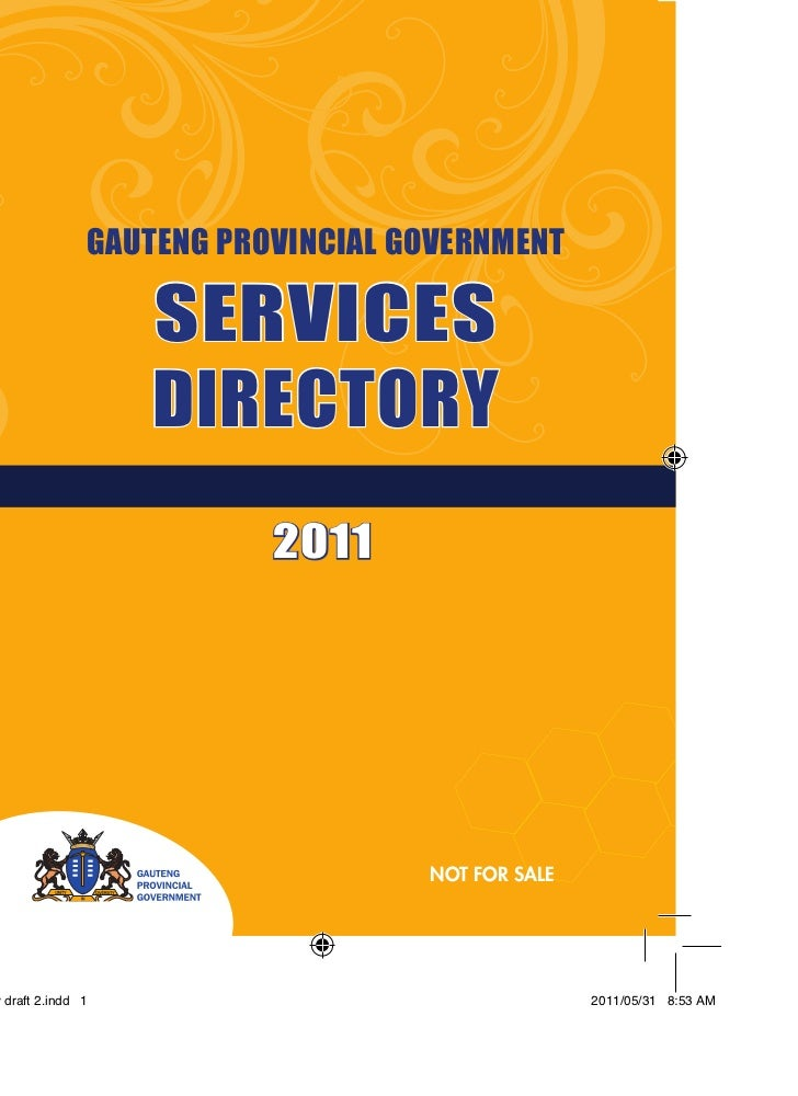 GAUTENG PROVINCIAL GOVERNMENT   SERVICES   DIRECTORY           2011                                   1                   ...