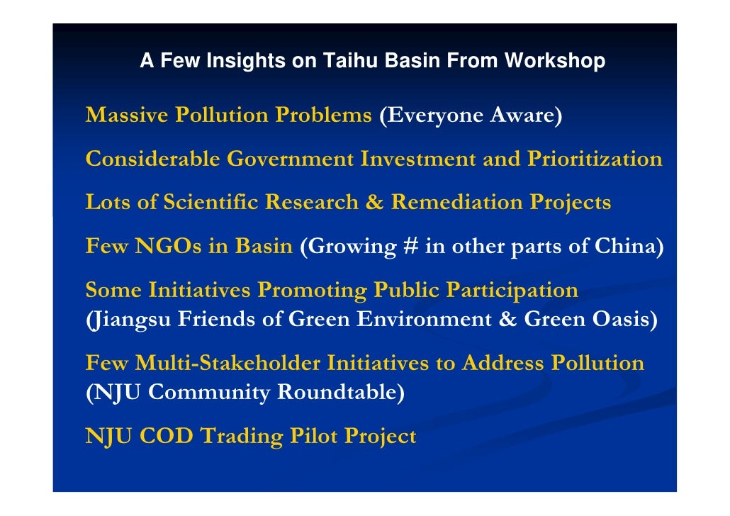 A Few Insights on Taihu Basin From Workshop  Massive Pollution Problems (Everyone Aware) Considerable Government Investmen...