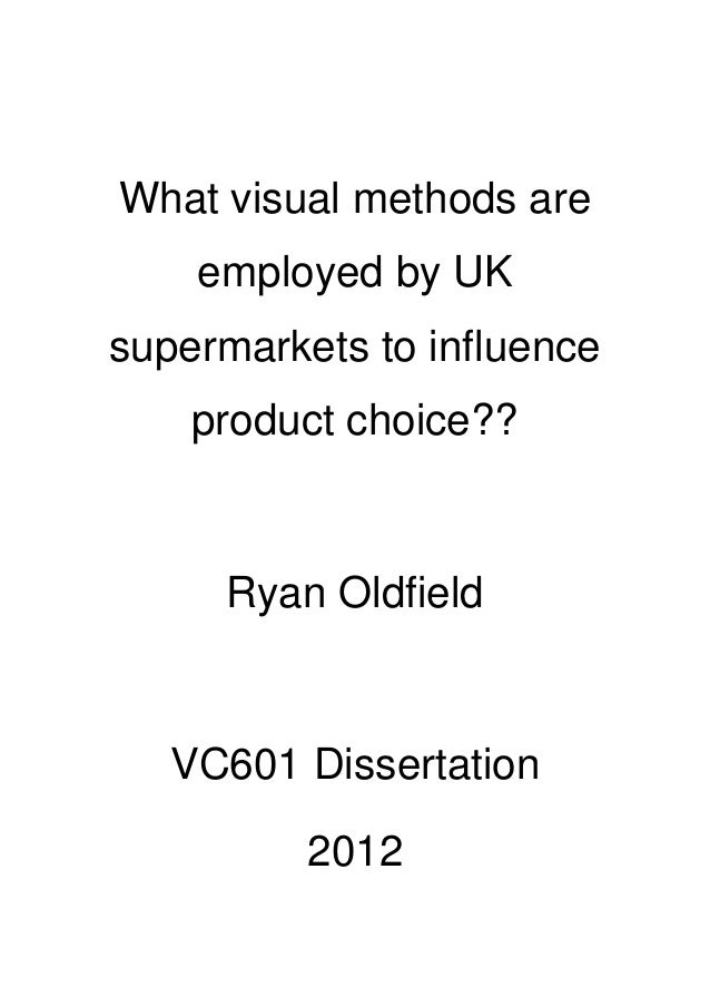 What visual methods are employed by UK supermarkets to influence product choice?? Ryan Oldfield VC601 Dissertation 2012