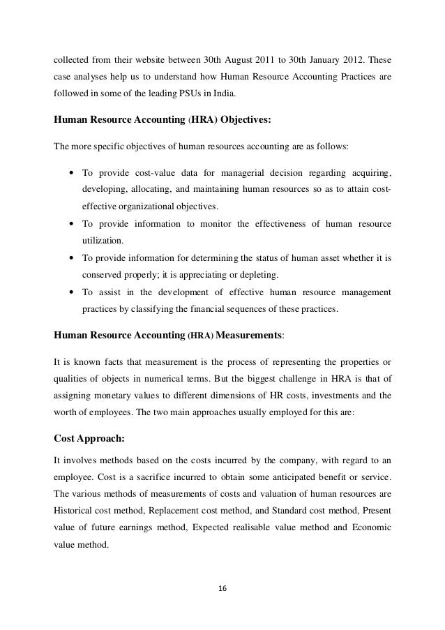 thesis on human resource accounting This research is concerned with the subject of human resource accounting (hra) and how two particular hra models may be operationalized the two models concerned are the stochastic rewards valuation model and the replacement cost model the research takes the form of three case exercises in which managers from different organisations used a computerized simulation model to assist them in.