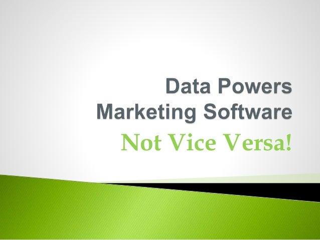 Not Vice Versa!