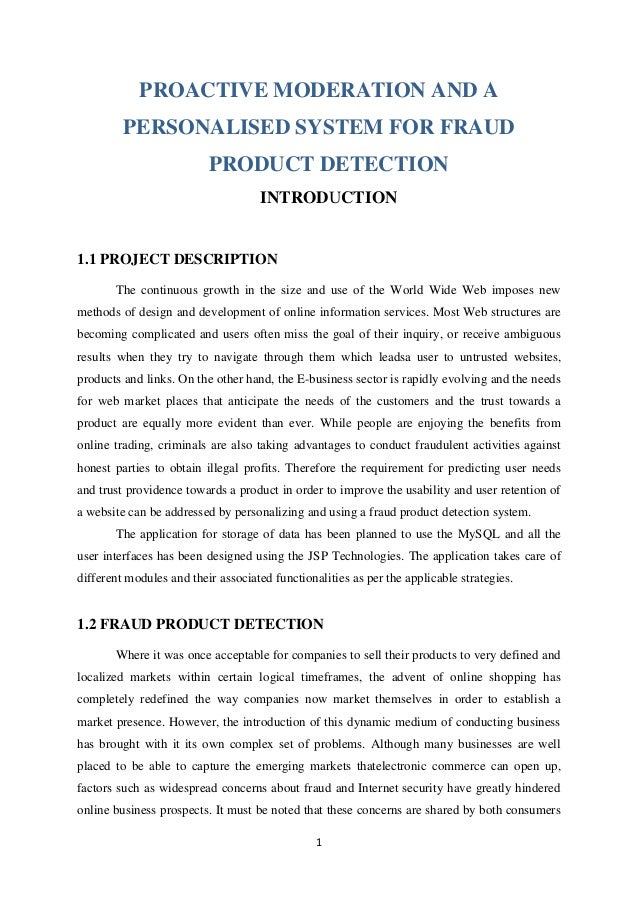 1 PROACTIVE MODERATION AND A PERSONALISED SYSTEM FOR FRAUD PRODUCT DETECTION INTRODUCTION 1.1 PROJECT DESCRIPTION The cont...