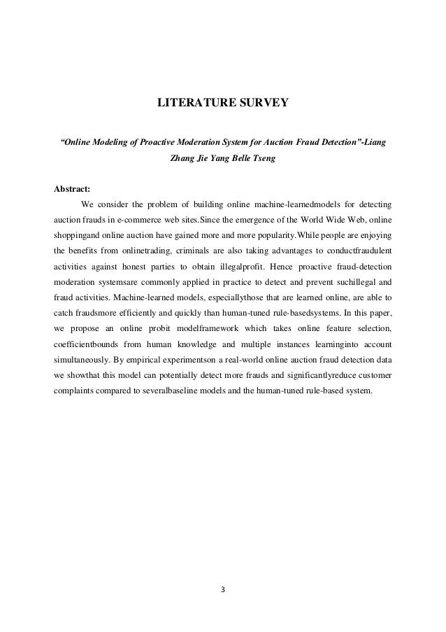 """3 LITERATURE SURVEY """"Online Modeling of Proactive Moderation System for Auction Fraud Detection""""-Liang Zhang Jie Yang Bell..."""