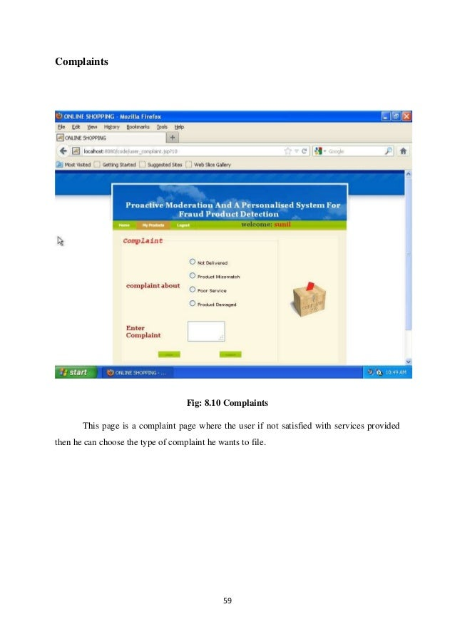 59 Complaints Fig: 8.10 Complaints This page is a complaint page where the user if not satisfied with services provided th...