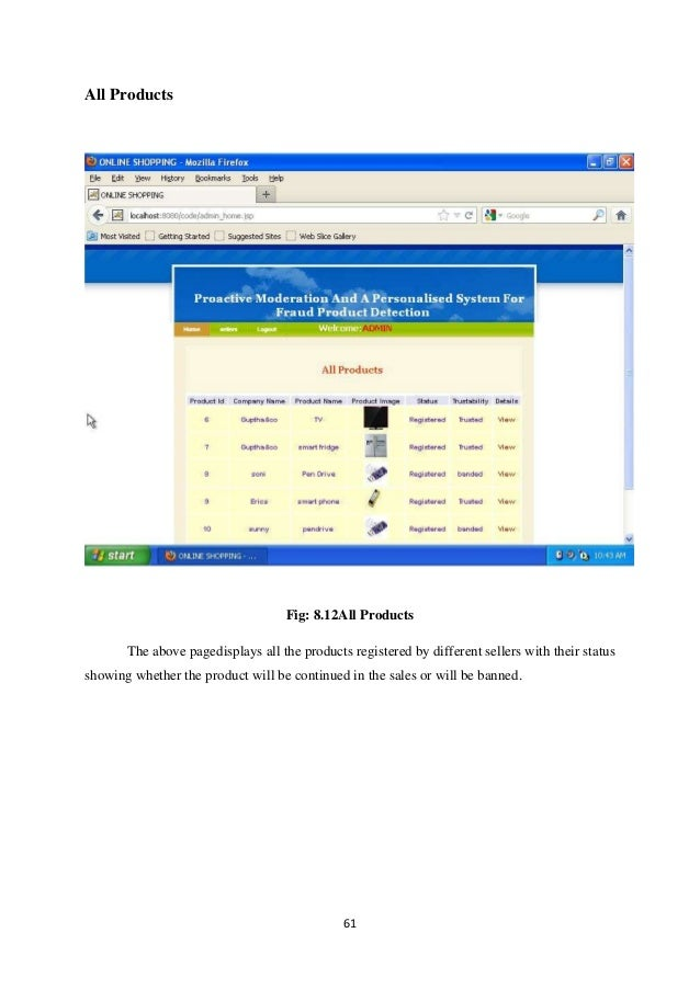 61 All Products Fig: 8.12All Products The above pagedisplays all the products registered by different sellers with their s...