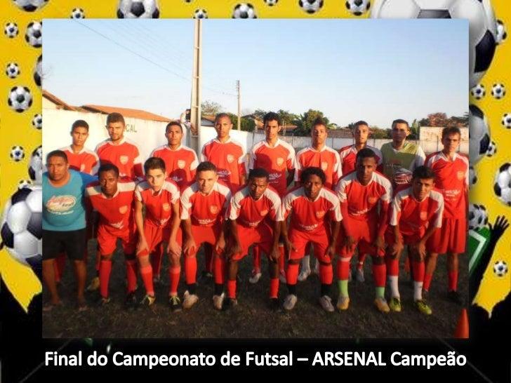 Final do Campeonato de Futsal – ARSENAL Campeão<br />