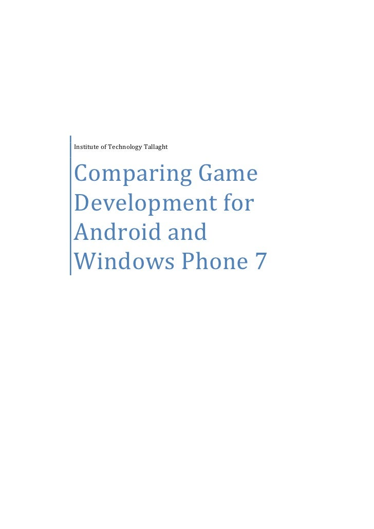 Institute of Technology TallaghtComparing GameDevelopment forAndroid andWindows Phone 7