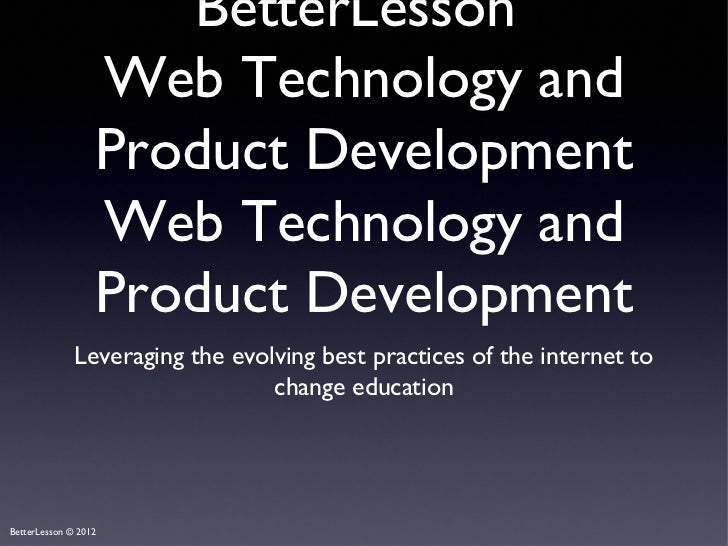 BetterLesson                  Web Technology and                  Product Development                  Web Technology and ...
