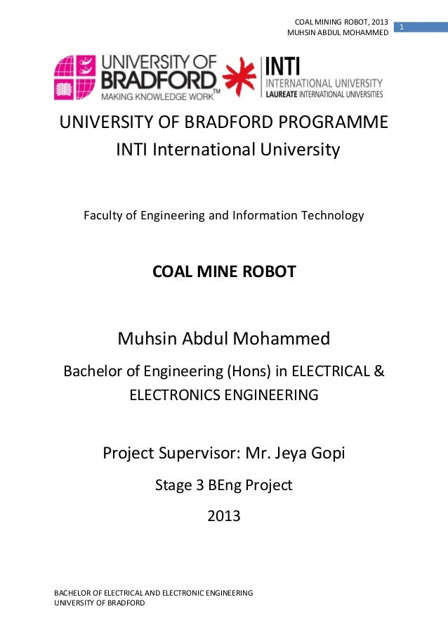 COAL MINING ROBOT, 2013 MUHSIN ABDUL MOHAMMED  UNIVERSITY OF BRADFORD PROGRAMME INTI International University  Faculty of ...