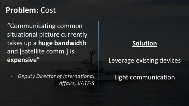"""""""Communicating common situational picture currently takes up a huge bandwidth and [satellite comm.] is expensive"""" - Deputy..."""