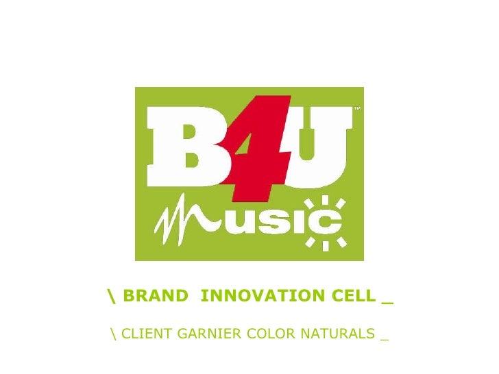 BRAND  INNOVATION CELL _  CLIENT GARNIER COLOR NATURALS _