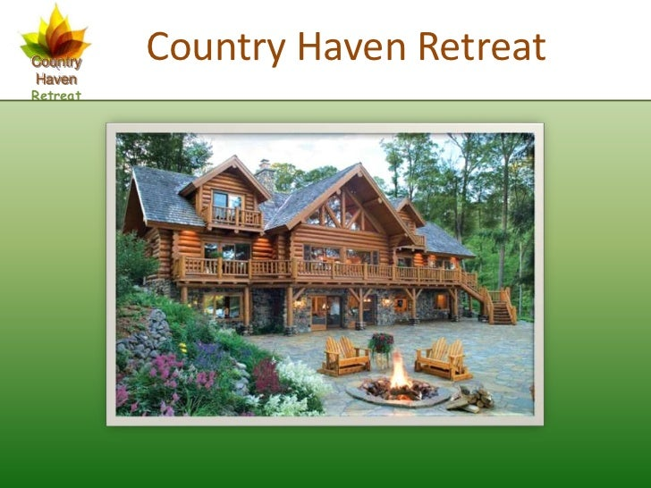 Country   Country Haven RetreatHavenRetreat